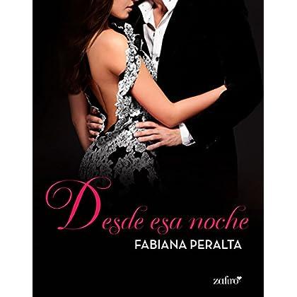 Desde esa noche (Volumen independiente) (Spanish Edition)