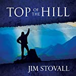 Top of the Hill: Learning to Think and Grow Rich at Napoleon Hill High School | Jim Stovall