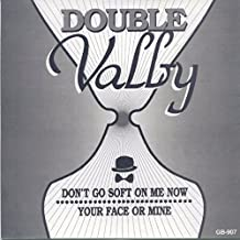 Double Valby (Don't Go Soft on Me Now / Your Face or Mine) [Explicit]