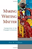Making Writing Matter, Ann Merle Feldman, 0791473821