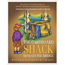 The Cardboard Shack Beneath The Bridge: Written by Tim Huff, 2007 Edition, Publisher: Castle Quay Books [Paperback]