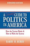 A Citizen's Guide to Politics in America: How the System Works and How to Work the System