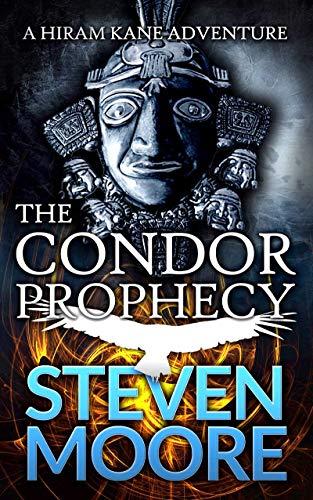Jungle Condor - The Condor Prophecy: A Hiram Kane Adventure (The Hiram Kane Action Adventures Book 3)