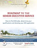img - for Roadmap to the Senior Executive Service, 2nd Edition: How to Find SES Jobs, Determine Your Qualifications, and Develop Your SES Application (21st Century Career Series) book / textbook / text book