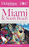 MIAMI & SOUTH BEACH - The Delaplaine 2017 Long Weekend Guide (Long Weekend Guides)