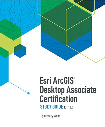 Esri ArcGIS Desktop Associate Certification Study Guide