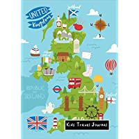 Kids Travel Journal United Kingdom: UK Fun Vacation Diary, London Travel Journal for Children to Write In with Prompts ~ Pages for Writing, Doodling & Sketching