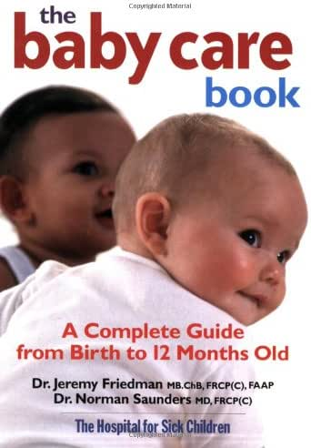 The Baby Care Book: A Complete Guide from Birth to 12-Month Old