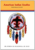 American Indian Studies Program Guide, Dr. Byron Lee Blackwell JD Ed.D, 1426932960