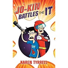 Jo-Kin Battles the It (Super Space Kids) by Karen Tyrrell (2015-09-30)