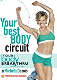 Michelle Dozois: Your Body Breakthru - Your Best Body Circuit, Includes Free Resistance Band!