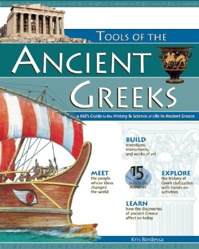 By Kris BordessaTOOLS OF THE ANCIENT GREEKS: A Kid's Guide to the History & Science of Life in Ancient Greece (Build It Yourself)[Paperback] March 1, 2006