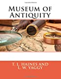 Museum of Antiquity, T. L. T. L. Haines and L. W. Yaggy, 1494859769