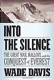 Into the Silence, Wade Davis, 0375408894