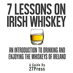 7 Lessons on Irish Whiskey Audiobook