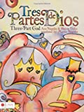 Tres Partes de Dios/Three-Part God, Ann Napoles and Sharon Duke, 159886825X