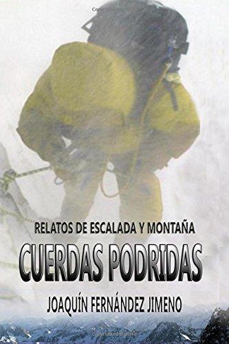 Cuerdas podridas: Relatos de montaña y escalada: Amazon.es ...