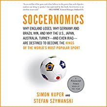 Soccernomics Audiobook by Simon Kuper, Stefan Szymanski Narrated by Colin Mace