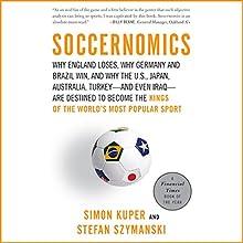 Soccernomics Audiobook by Simon Kuper, Stefan Szymanski Narrated by Colin Mace