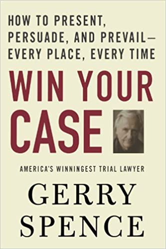 Win Your Case by Gerry Spence