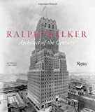 Ralph Walker: Architect of the Century