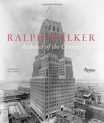 Ralph Walker: Architect of the Century PDF