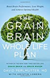 Image of The Grain Brain Whole Life Plan: Boost Brain Performance, Lose Weight, and Achieve Optimal Health