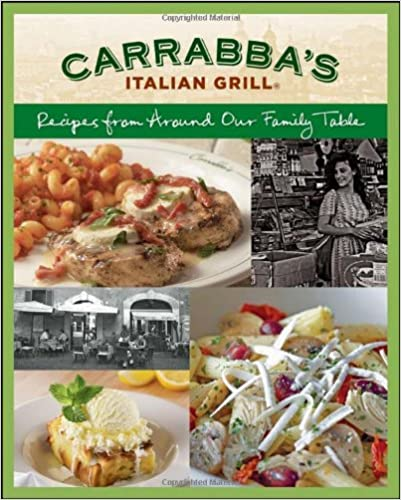 Carrabba's Italian Grill: Recipes from Around Our Family