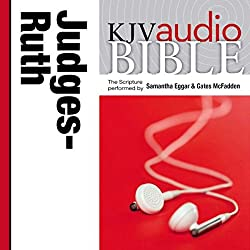 King James Version Audio Bible: The Books of Judges and Ruth