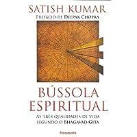 Bússola Espiritual: As Três Qualidades de Vida Segundo o Bhagavad Gita