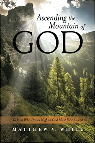 Ascending the Mountain of God: To Him Who Draws Nigh to God