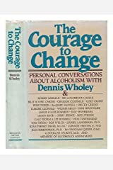 The Courage to Change: Hope and Help for Alcoholics and Their Families Hardcover