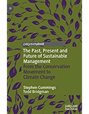 The Past, Present and Future of Sustainable Management: From the Conservation Movement to Climate Change
