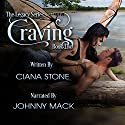 Craving: A Dragon's Desire Audiobook by Ciana Stone Narrated by Johnny Mack