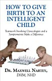 How to Give Birth to an Intelligent Child, Maxwell Nartey, 1451204876