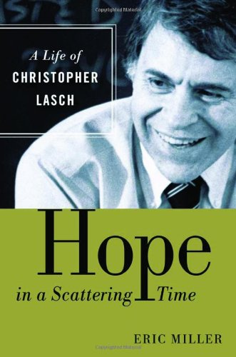 Download Hope in a Scattering Time: A Life of Christopher Lasch pdf epub