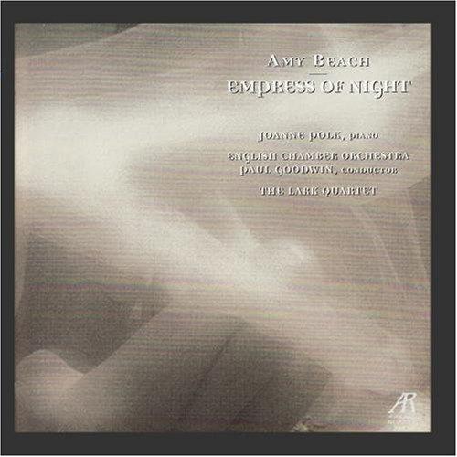 (Beach: Empress of Night- Piano Concerto / Piano Quintet)