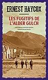 Les fugitifs de l'Alder Gulch par Haycox