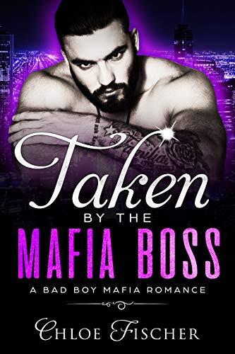 Taken by the Mafia Boss: An Enemies to Lovers Romance