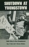 Shutdown at Youngstown : Public Policy for Mass Unemployment, Buss, Terry F. and Redburn, F. Stevens, 0873956478