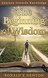 The Beginning of Wisdom: Journey Towards Knowledge
