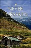 Never Forsaken, Frances Blok Popovich, 1606475525