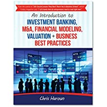 An Introduction to Investment Banking, M&A, Financial Modeling, Valuation + Business Best Practices