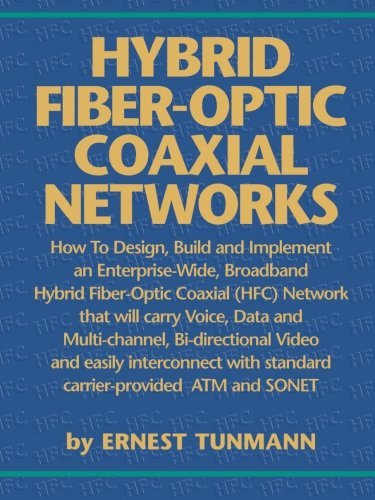 01 Coaxial (Hybrid Fiber Optic/Coaxial (HFC) Networks by Ernest Tunmann (1995-05-01))