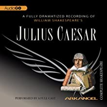 Julius Caesar: The Arkangel Shakespeare Hörspiel von William Shakespeare Gesprochen von: Michael Feast, John Bowe, Adrian Lester