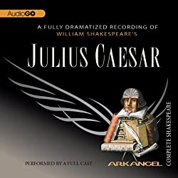 Julius Caesar: The Arkangel Shakespeare
