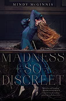 A Madness So Discreet by [McGinnis, Mindy]