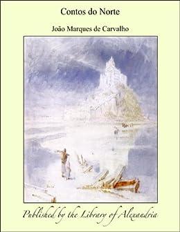 Contos do Norte (Portuguese Edition) by [Carvalho, João Marques de]