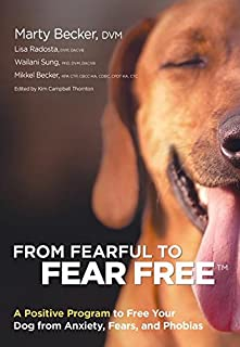 Book Cover: From Fearful to Fear Free: A Positive Program to Free Your Dog from Anxiety, Fears, and Phobias