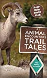 Animal Encounters Trail Tales, Amy Kelley Hoitsma, 0762780975